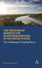 """The Creation of Markets for Ecosystem Services in the United States"" cover"