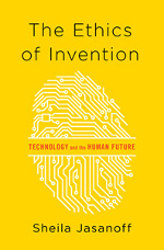 """""""The Ethics of Invention"""""""